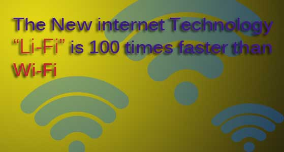 the new internet technology li fi is 100 times faster than wi fi