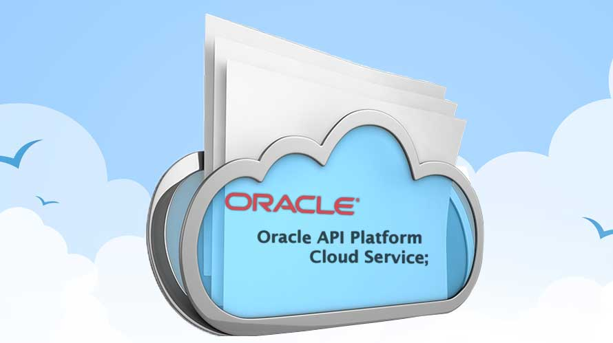 oracle launches oracle api platform cloud service enables clients to drive api first thinking