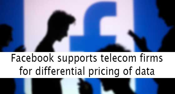 facebook supports telecom firms for differential pricing of data