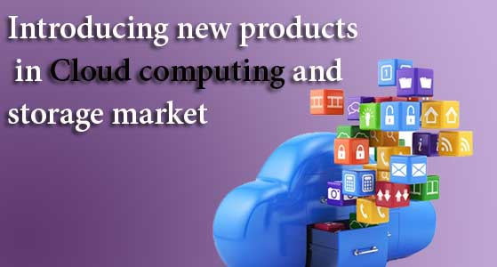 introducing new products in cloud computing and storage market